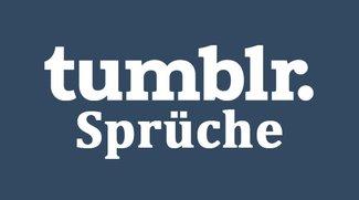 Tumblr Sprüche – Best of