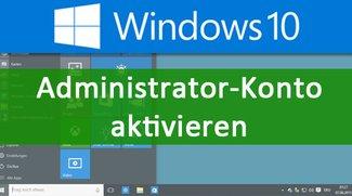 Windows 10: Administrator-Konto aktivieren – So geht's