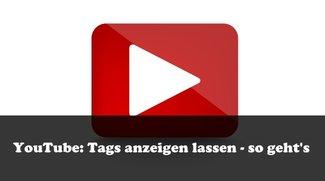YouTube: Tags sehen, anzeigen lassen und optimieren