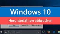 Windows: Herunterfahren abbrechen – So geht's