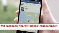 Facebook: Mit Nearby Friends Standort von Freunden anzeigen