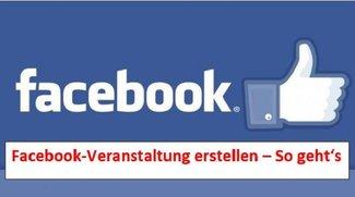 Facebook: Veranstaltung erstellen - So geht's