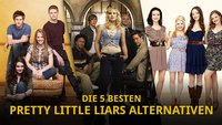 Serien wie Pretty Little Liars: Die 5 besten Alternativen