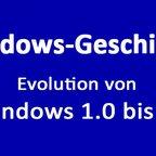 Windows-Geschichte: Die Evolution von Windows 1.0 bis 10