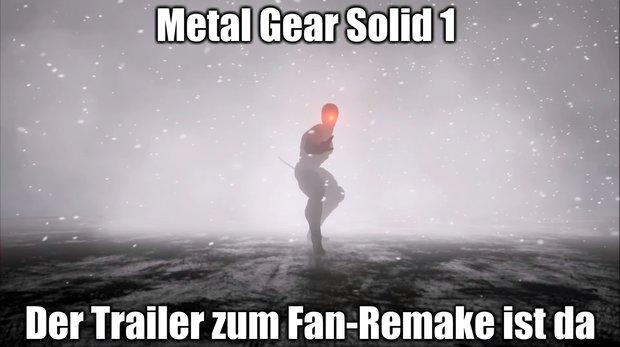 Metal Gear Solid 1: Der Trailer zum Fan-Remake auf der Unreal Engine 4 ist da