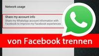 WhatsApp: Facebook-Verbindung deaktivieren – so gehts