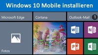 Windows 10 Mobile installieren – So geht's