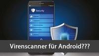 Android Antivirus-Apps: Braucht man das wirklich?