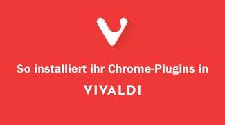 Vivaldi Plugins: So könnt ihr Chrome-Addons installieren & deinstallieren