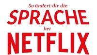 Netflix Sprache ändern: So könnt ihr Filme & Serien auf Englisch sehen