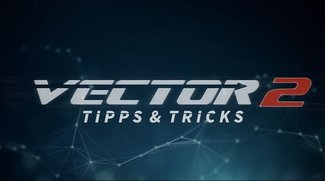 Vector 2: Tipps, Tricks & Cheats für Android