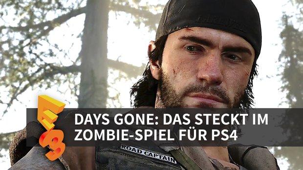 Days Gone: Das steckt im Zombie-Open-World-Spiel für die PS4 (E3 2016)