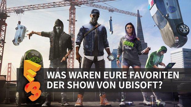 E3 2016: Was waren eure Favoriten der Ubisoft-Pressekonferenz?