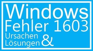 """Fehler 1603: Ursache & Lösung für den """"schweren Installationsfehler"""""""