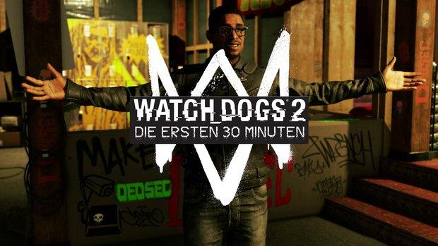 Watch Dogs 2: Die ersten 30 Minuten als Gameplay-Video