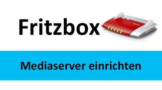 Fritzbox: Mediaserver einrichten: so geht's