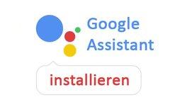 Google Assistant installieren...