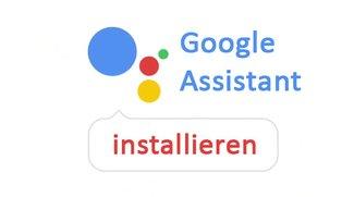 Google Assistant installieren – so gehts