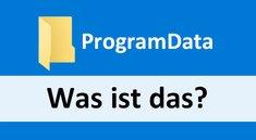 ProgramData – Was ist das? Löschen?