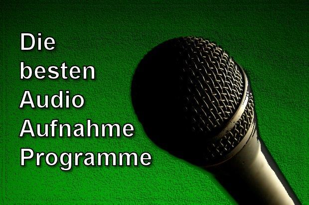Vorstellung: Die besten Audio-Aufnahme-Programme