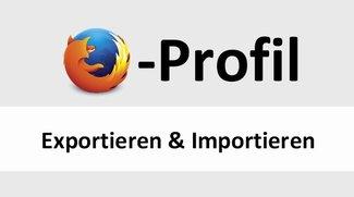 Firefox-Profil importieren, exportieren & wiederherstellen – so geht's