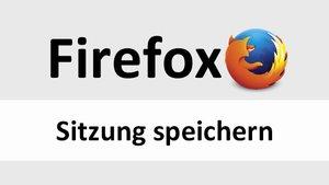 Firefox: Tabs als Sitzung speichern – so geht's