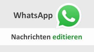 WhatsApp: Nachricht editieren – wie geht das?