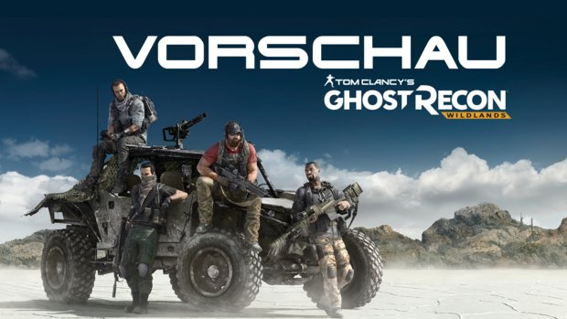 Ghost Recon - Wildlands in der Vorschau: Taktik-Shooter trifft Open World