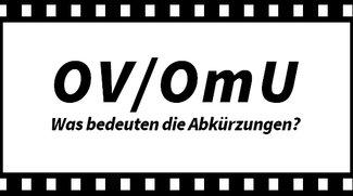 Was bedeutet OV und OmU? Bedeutung der Abkürzung für Kino, VoD & Fernsehen