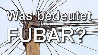 FUBAR – Bedeutung und Verwendung