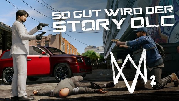 Watch Dogs 2: So gut wird der Story-Download-Content