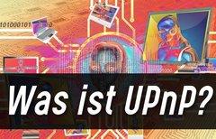 Was ist UPnP und wie nutzt man...