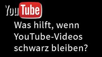YouTube-Videos schwarz? – So geht's wieder!