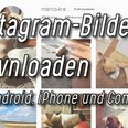 Instagram-Bilder downloaden – Windows, iPhone, Android