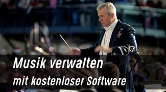 Musik verwalten mit Freeware
