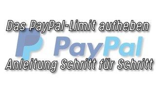 PayPal-Limit: Wie kann man es aufheben?