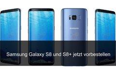 Samsung Galaxy S8 vorbestellen...