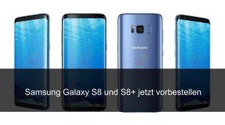 Samsung Galaxy S8 vorbestellen: Erste Angebote im Überblick