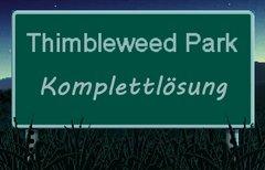 Thimbleweed Park komplett...