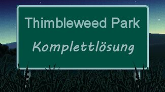 Thimbleweed Park komplett gelöst: 100% Walkthrough durch alle Areale
