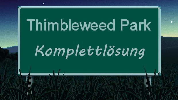 Thimbleweed Park komplett gelöst: 100% Walkthrough durch alle Areale