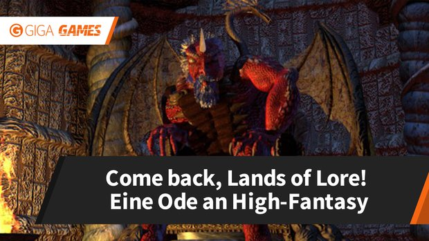 Come back, Lands of Lore: Eine Ode an High-Fantasy