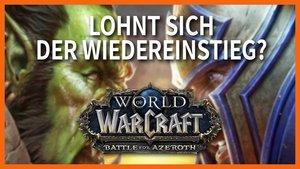 World of Warcraft: Lohnt sich der Wiedereinstieg mit Battle for Azeroth?