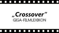 Was ist ein Crossover? - Das GIGA-Filmlexikon