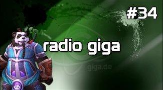 Podcast - radio giga #34 - radio giga #34 - BlizzCon 2011: Mists of Pandaria, Diablo 3, ...