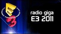 Podcast - radio giga special #3 - Die E3 2011 Vorschau: Was machen Sony, Microsoft und Nintendo?