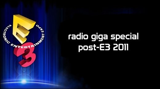 Podcast - radio giga special #4 - Post-E3 2011: Kinect-Overload, PlayStation Vita &amp&#x3B; WiiU