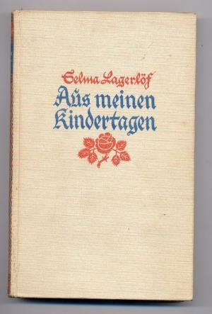 Selma Lagerlöf  Aus meinen Kindertagen