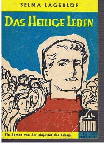 Selma Lagerlöf Das heilige Leben