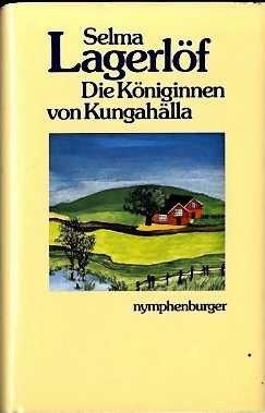 Selma Lagerlöf Die Königinnen von Kungahälla